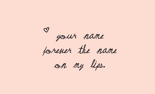 your name forever the name on my lips (last kiss - taylor swift)