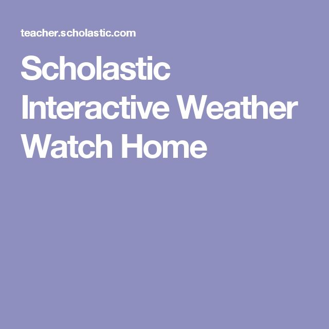 Scholastic Interactive Weather Watch Home