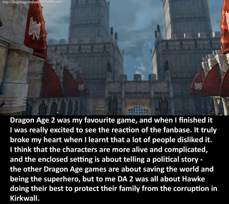CONFESSION: Dragon Age 2 was my favourite game, and when I finished it I was really excited to see the reaction of the fanbase. It truly broke my heart when I learnt that a lot of people disliked it....