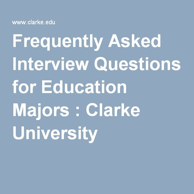 Frequently Asked Interview Questions for Education Majors : Clarke University