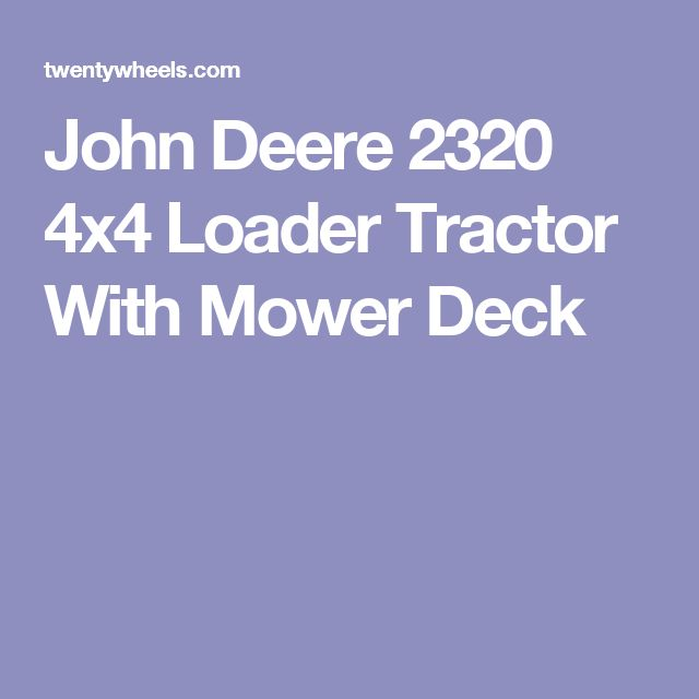 John Deere 2320 4x4 Loader Tractor With Mower Deck