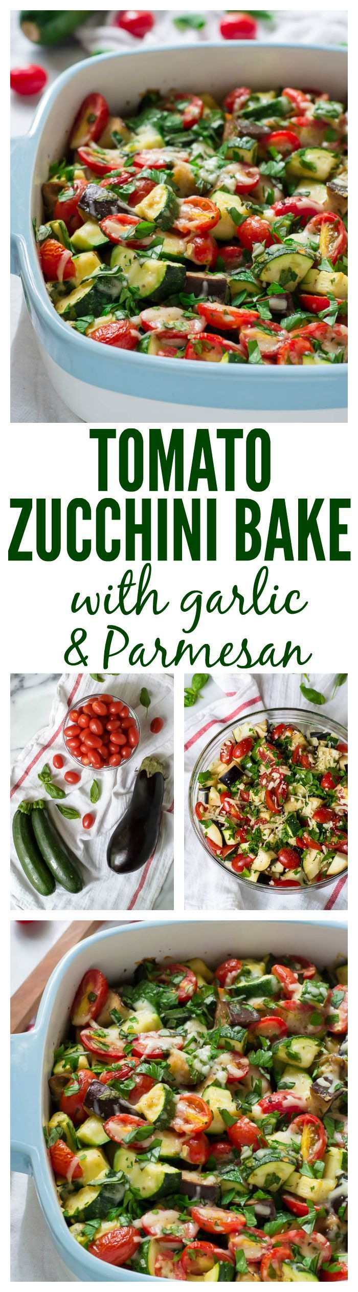 Tomato Eggplant Zucchini Bake with Garlic and Parmesan