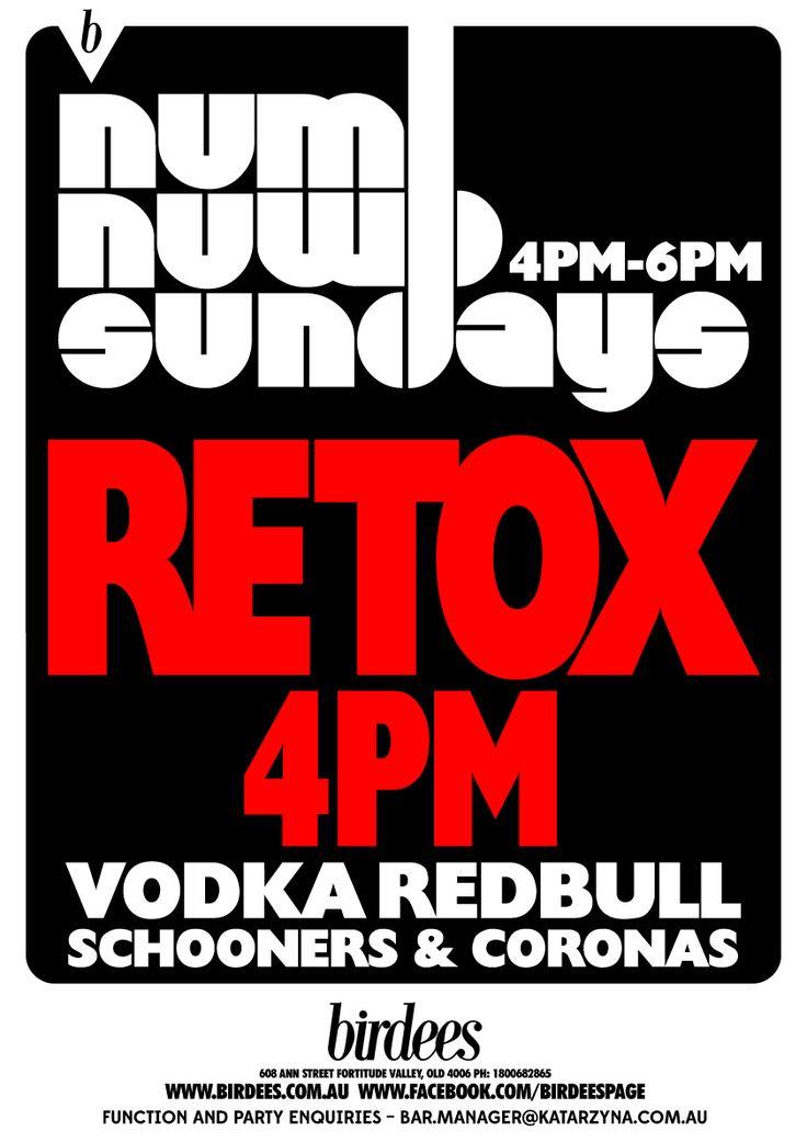 NUM NUMB SUNDAY RETOX :: EVERY SUNDAY #retox #party #sunday #summer #valley #drinks #birdees
