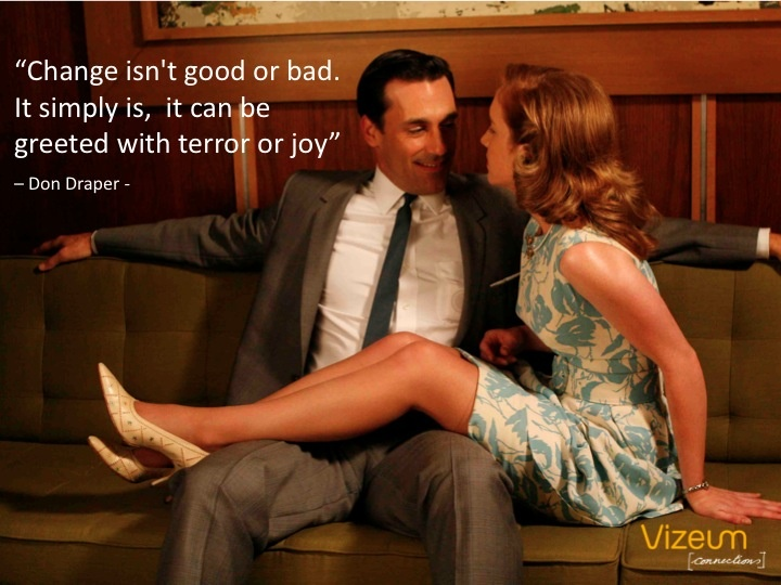I don't know where I'll get guidance when Mad Men ends.