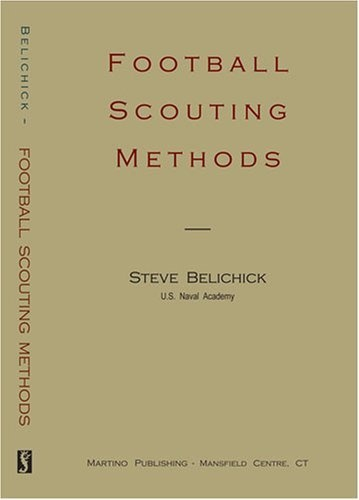 Football Scouting Methods by Steve Belichick. $9.95. Publication: December 1, 2008. Author: Steve Belichick. Publisher: Martino Pub (December 1, 2008). Save 31% Off!