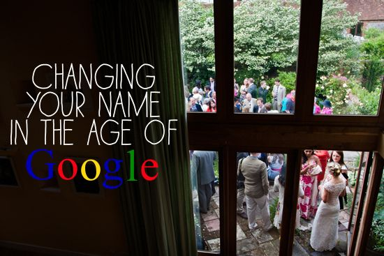 Changing your name in the age of Google. Another thing to consider in the name changing discussion!