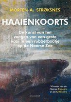 Morten A. Strøksnes Morten StrØKsnes  Haaienkoorts  de kunst van het vangen van een grote haai in een rubberbootje op de Noorse Ze
