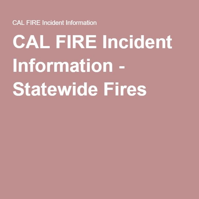 CAL FIRE Incident Information - Statewide Fires