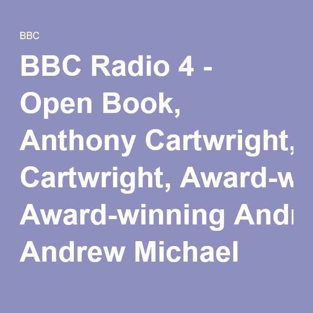BBC Radio 4 - Open Book, Anthony Cartwright, Award-winning Andrew Michael Hurley, The joy of Teffi, Literary news from Nigeria