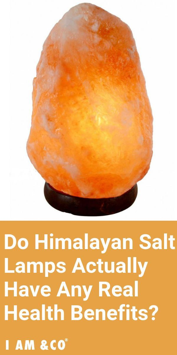 What Are The Real Benefits Of Himalayan Salt Lamps You Decide