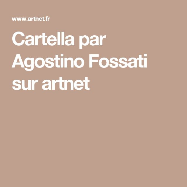 Cartella par Agostino Fossati sur artnet