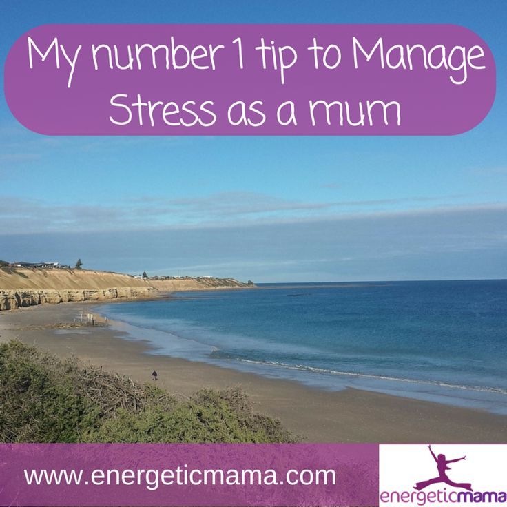 My number one tip to manage stress as a mum - Energetic Mamas