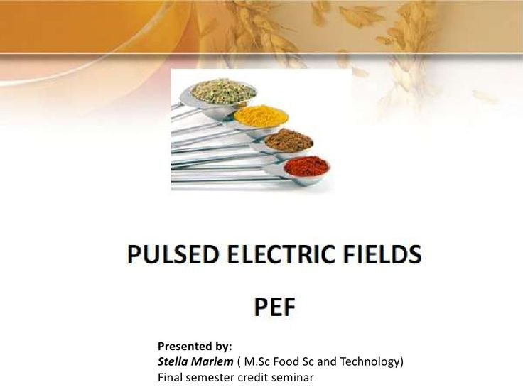 pulsed-electric-field-processing-of-food by Stella Mariem via Slideshare