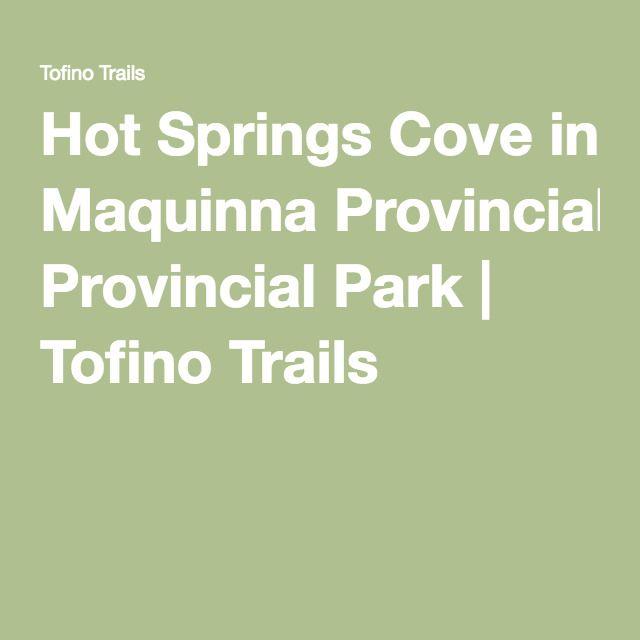 Hot Springs Cove in Maquinna Provincial Park   Tofino Trails