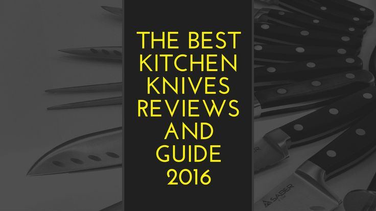 Searching the best kitchen knives reviews in 2016 for the kitchen? Choose the…