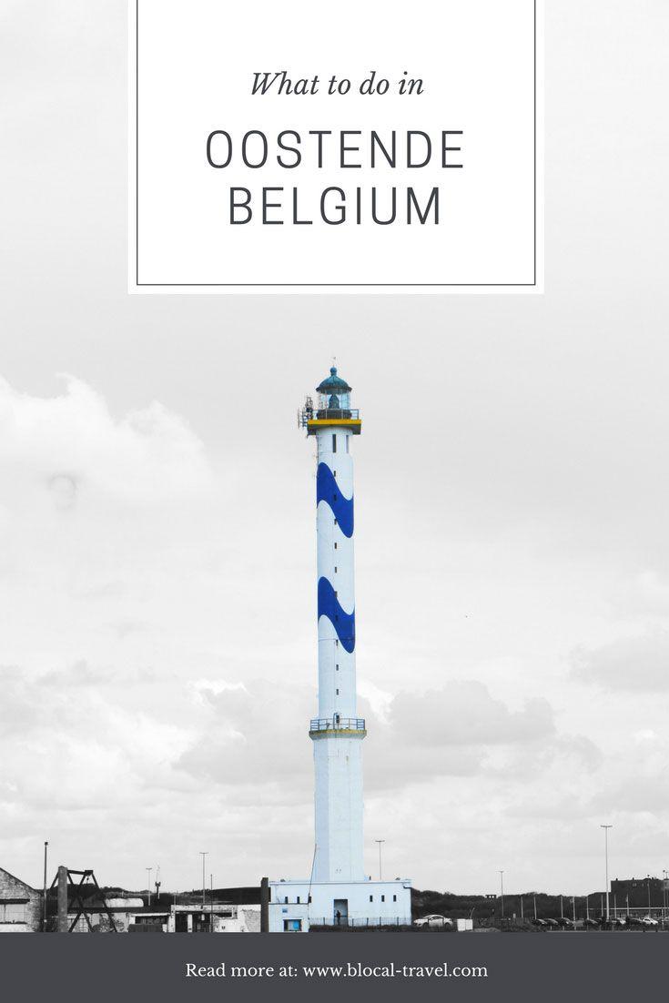 What To Do In Oostende Besides Checking Out Street Art Mit Bildern Belgien Reisen Urlaub