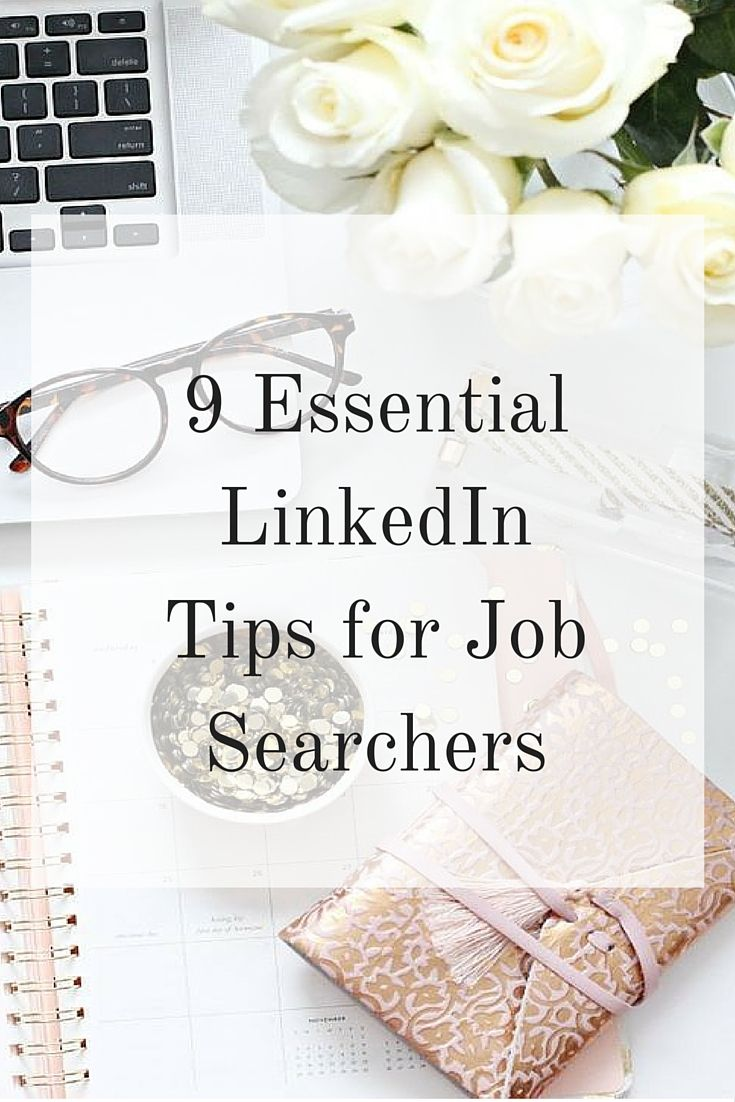 best ideas about job search tips job search 9 essential linkedin tips for job searchers