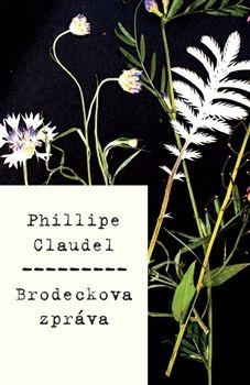 Phillipe Claudel - Brodeckova zpráva