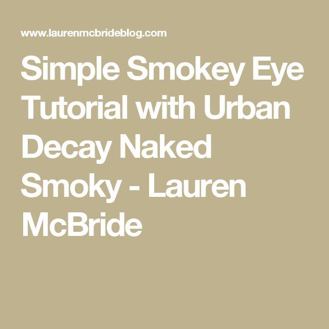 Simple Smokey Eye Tutorial with Urban Decay Naked Smoky - Lauren McBride