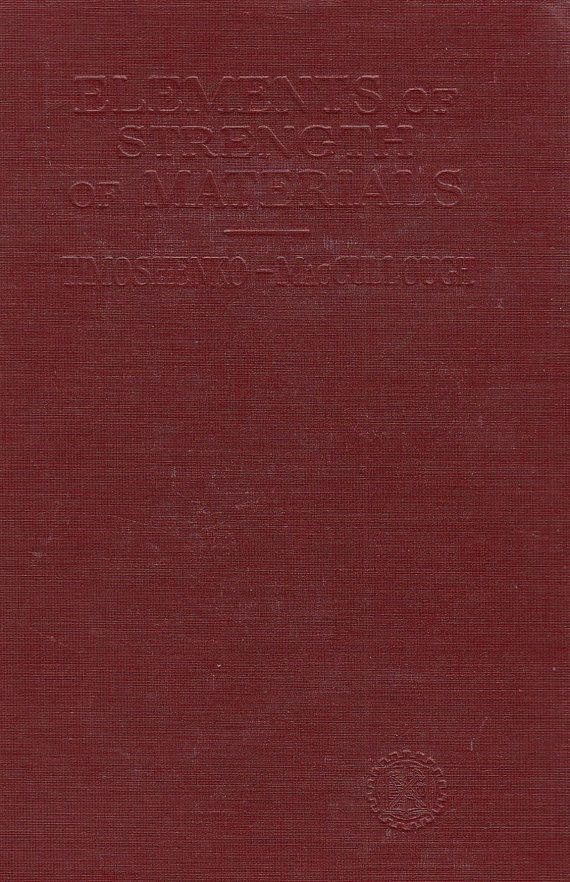Elements of Strengths of Materials S Timoshenko Gleason MacCullough 1946 Engineering