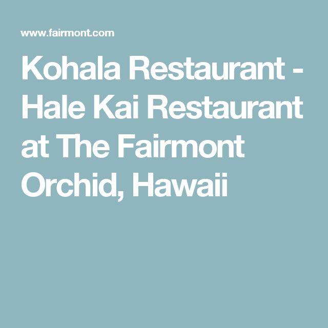 Kohala Restaurant - Hale Kai Restaurant at The Fairmont Orchid, Hawaii