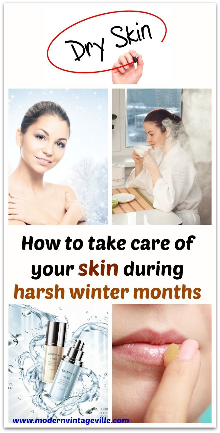 12 Easy And Amazing Tips For The Best Winter Skin Care Modern Vintage Ville Winter Skin Care Winter Skin Care Routine Extremely Dry Skin