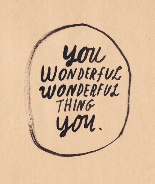 you wonderful wonderful thing you.