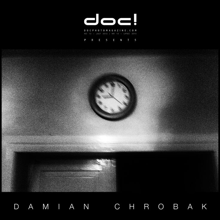 "doc! photo magazine presents: ""Home"" by Damian Chrobak, #13, pp. 181-201"