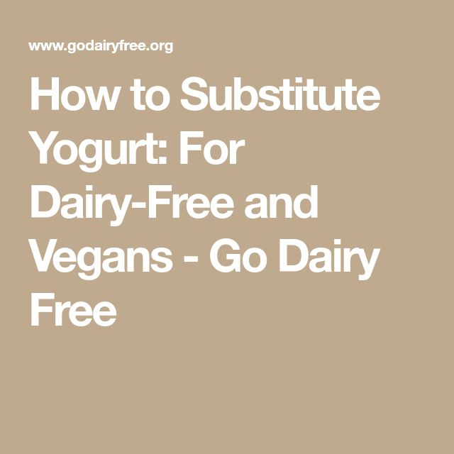 How to Substitute Yogurt: For Dairy-Free and Vegans - Go Dairy Free