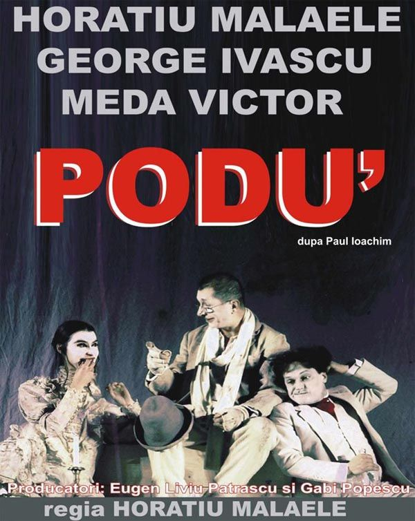 Comedia Podu' cu Horatiu Malaele la Teatrul National Iasi | iasifun.ziaruldeiasi.ro