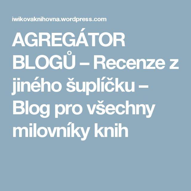 AGREGÁTOR BLOGŮ – Recenze z jiného šuplíčku – Blog pro všechny milovníky knih