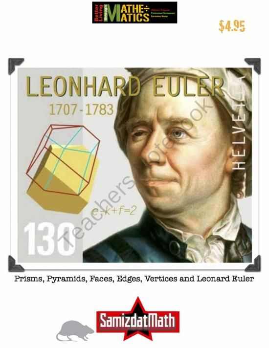 Polyhedra, Prisms, Pyramids, Faces, Edges, Vertices and Leonhard Euler from SamizdatMath on TeachersNotebook.com (32 pages)  - Faces, edges, vertices, polyhedra, Euler, Euler's Theorem,