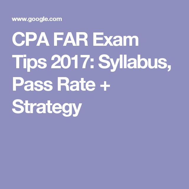 CPA FAR Exam Tips 2017: Syllabus, Pass Rate + Strategy Be Sure To Open