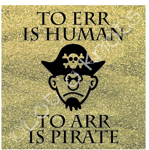 To ERR is Human To ARR is Pirate Cutting files svg by LotOKnots