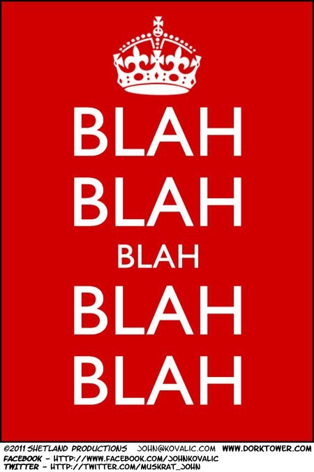 Blah ;)Adorable Quotes, Picture-Black Posters, Amber Stuff, Blah Blah, Keep Calm Posters, Funny, Calm Already, Things, Gadgets Geek