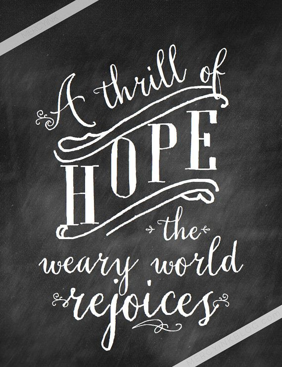 A thrill of hope, the weary world rejoices.  Beautiful line from the famous O Holy Night Christmas song set on a chalkboard style background. Display a