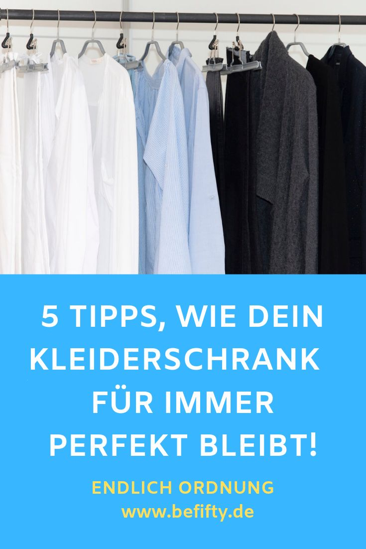 Sep 28 Endlich Ordnung! Tipps für einen perfekten Kleiderschrank