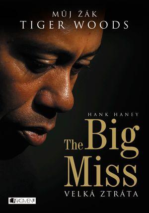 The Big Miss – Můj žák Tiger Woods | www.fragment.cz
