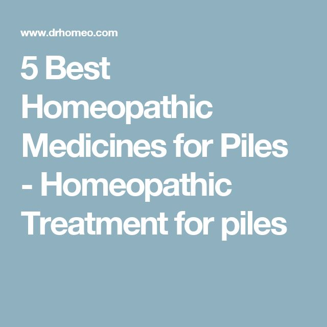 5 Best Homeopathic Medicines for Piles - Homeopathic Treatment for piles