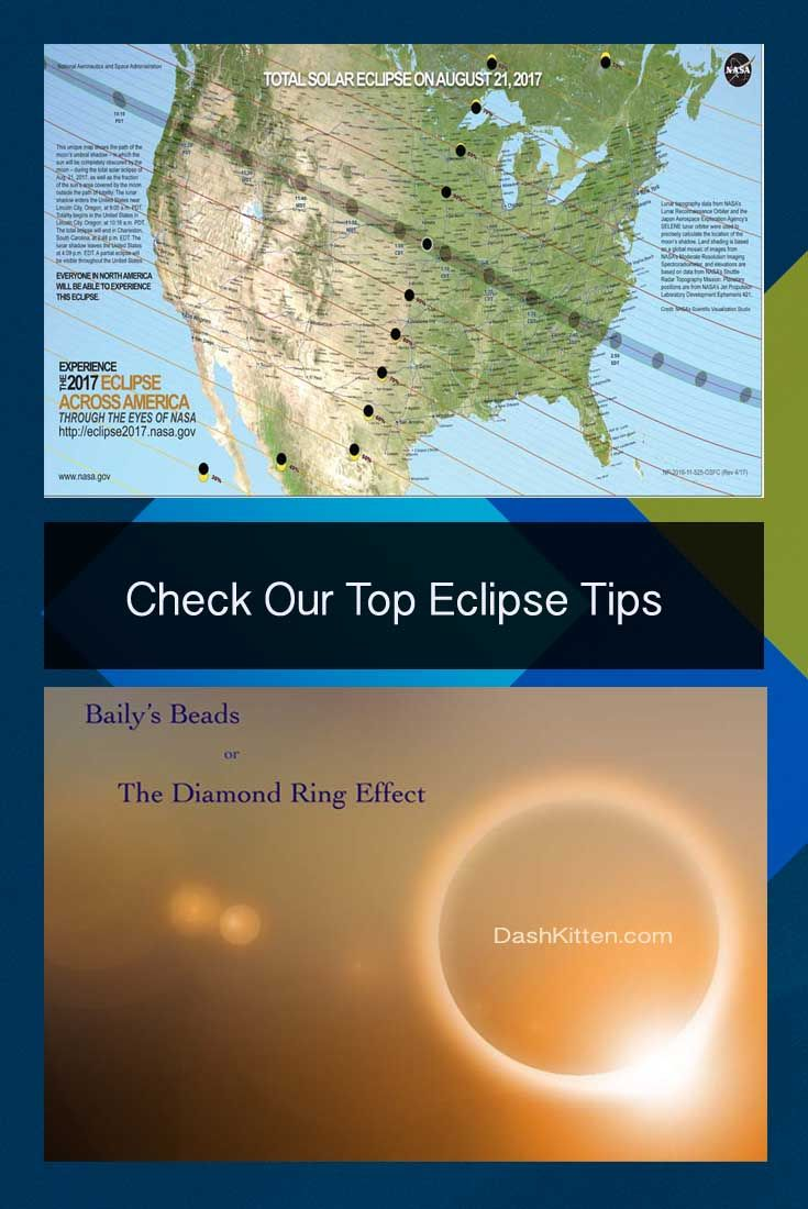 Quick 'n Easy tips for the Total Eclipse. Get ready now - be prepared for the event of the year across the USA! Yes everyne sees at least a partial eclipse!! Check our valuable safety tips too.