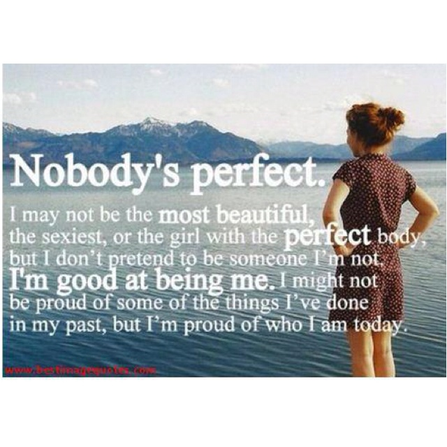 ...: Remember This, Life, Truths, Nobodysperfect, Living, Inspiration Quotes, Nobody Perfect, True Stories, Nobodys Perfect