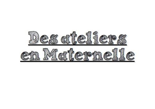 Référentiel d'ateliers pour la Maternelle (nouvelle version) - Idées d'activités, matériel, objectifs
