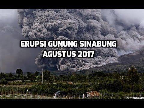 08/02/2017 - Detik Detik Gunung Sinabung Erupsi (Meletus) Agustus 2017 - YouTube