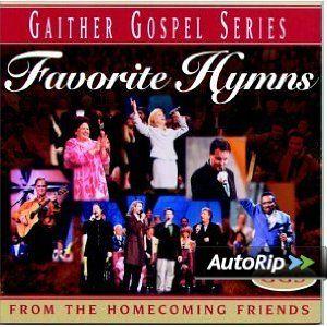 Favorite Hymns --- http://www.amazon.com/Favorite-Hymns-Bill-Gaither-Gloria/dp/B00000G24T/?tag=shoppiunlim06-20