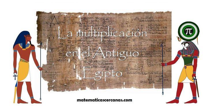 La multiplicación en el Antiguo Egipto
