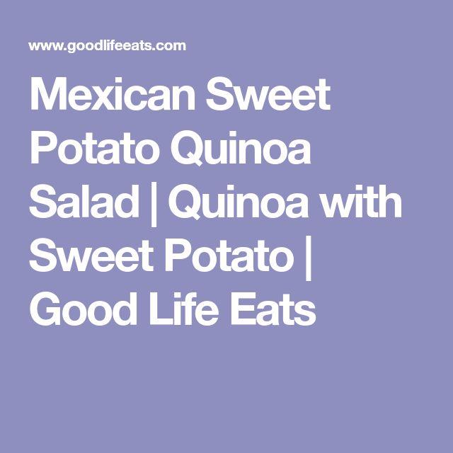 Mexican Sweet Potato Quinoa Salad   Quinoa with Sweet Potato   Good Life Eats