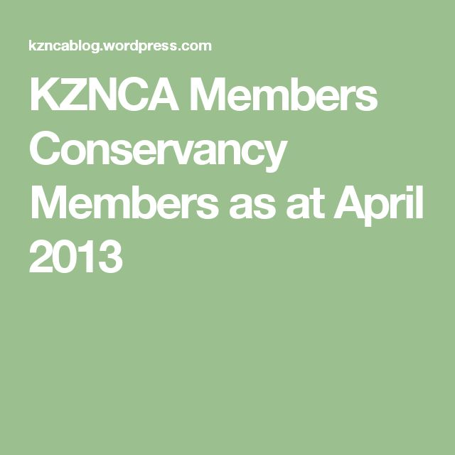 KZNCA Members Conservancy Members as at April 2013