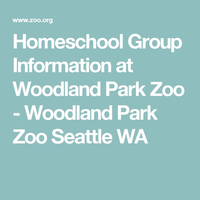 Homeschool Group Information at Woodland Park Zoo - Woodland Park Zoo Seattle WA