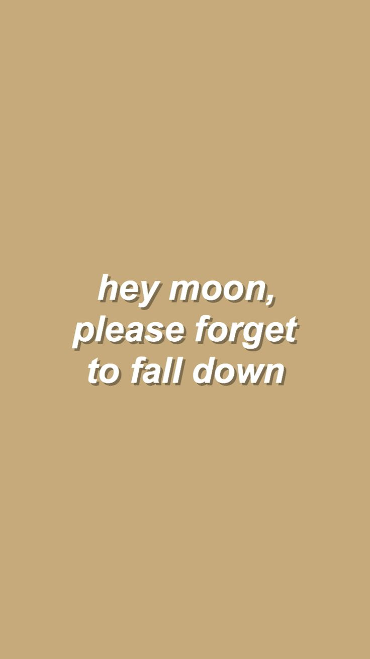 hey moon don't you go down
