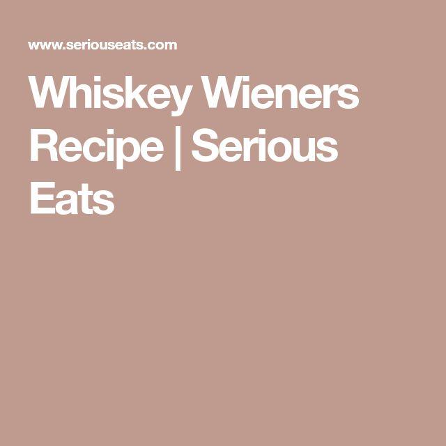 Whiskey Wieners Recipe   Serious Eats